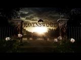 Рейвенсвуд. Ravenswood